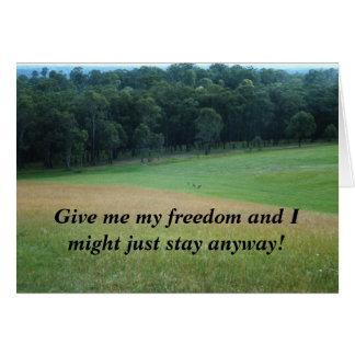 ¡Déme mi libertad y puede ser que apenas permanezc Tarjeta De Felicitación