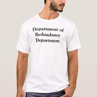 Departamento del departamento de la redundancia camiseta