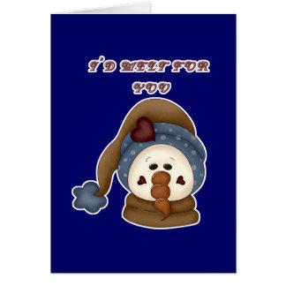 Derretiría para usted el muñeco de nieve tarjeta