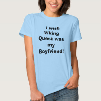 ¡deseo que búsqueda de Viking fuera mi novio! Camisas