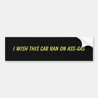 Deseo que este coche corriera en el asno-gas pegatina para coche