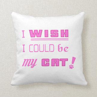 ¡DESEO QUE PODRÍA SER MI CAT! Almohada del