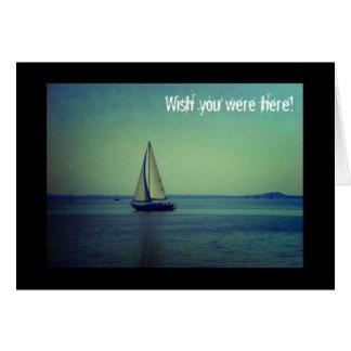 Deseo usted estaba aquí - barco de navegación en tarjeta de felicitación