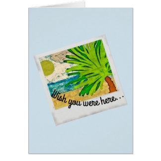 Deseo usted estaba aquí tarjeta de felicitación