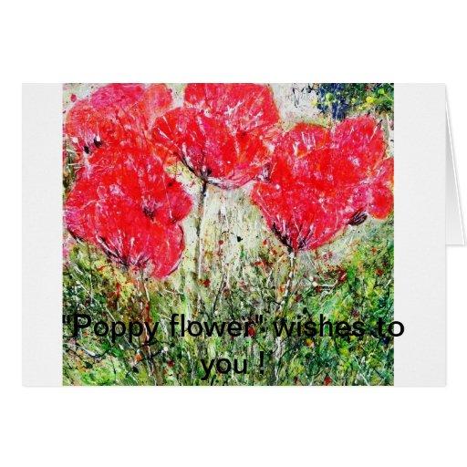¡Deseos de la flor de la amapola a usted! Felicitaciones