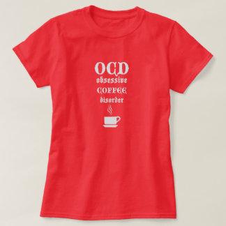 Desorden obsesivo del café de OCD Camiseta