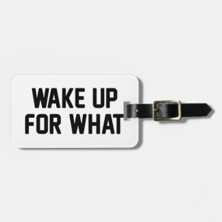 Despierte para lo que etiqueta para maletas