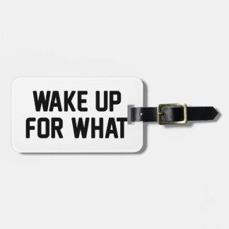 Despierte para lo que etiquetas para maletas
