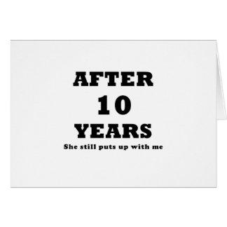 Después de 10 años ella todavía me toleró tarjeta de felicitación