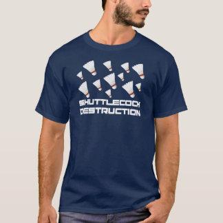 Destrucción de Shuttlecock Camiseta