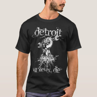 Detroit nunca morirá T Camiseta