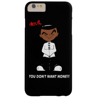 """diablo, USTED NO QUIERE NINGUNO!!!"" Caja oscura Funda Barely There iPhone 6 Plus"