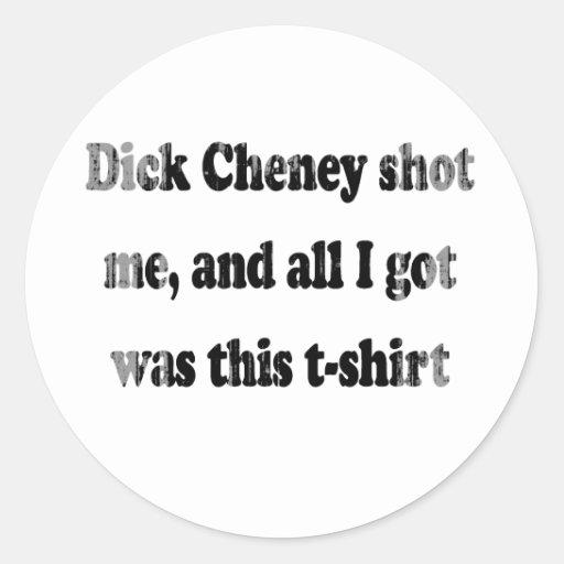 Dick Cheney me tiró y toda lo que conseguí era Pegatina Redonda