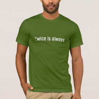 Dígalo dos veces (aka las reglas a vivir cerca) camiseta