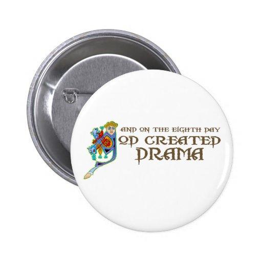 Dios creó drama pin