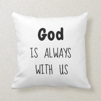 Dios es siempre con nosotros almohada - redimida