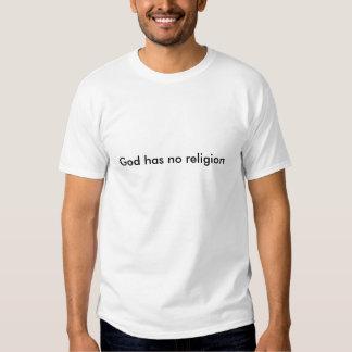 Dios no tiene ninguna religión camiseta
