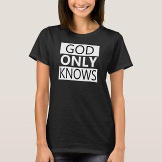 Dios sabe solamente la camiseta Tumblr