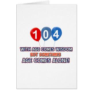 diseños del cumpleaños de la sabiduría de 104 años tarjeta