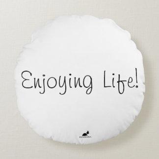 ¡Disfrutar de vida! Almohada redonda del acento de
