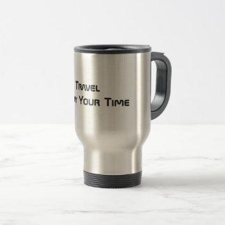 Disfrute de su tiempo - taza del viaje (la taza