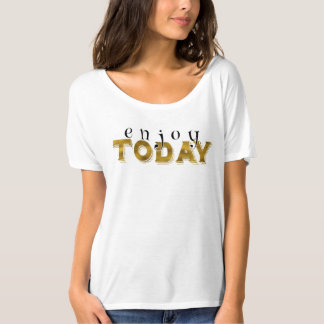Disfrute hoy de la cita de la tipografía camiseta