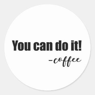 """Diversión y caprichoso """"usted puede hacerlo - café pegatina redonda"""
