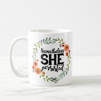 Divertido sin embargo ella persistió meme lindo taza de café