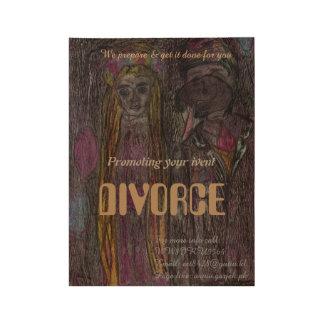 """""""Divorcíese"""" el poster de madera del poster del"""