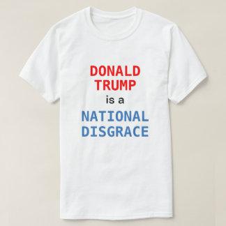 Donald Trump es una deshonra nacional Camiseta