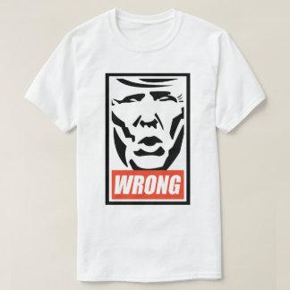 "Donald Trump - ""incorrecto "" Camiseta"