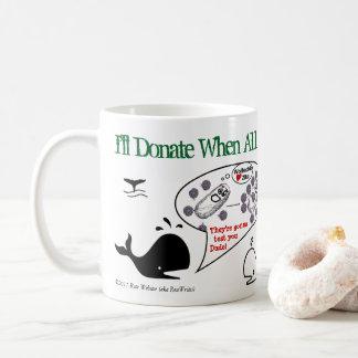 Donaré cuando por RoseWrites Taza De Café