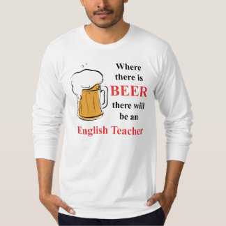 Donde hay cerveza - profesor de inglés camiseta