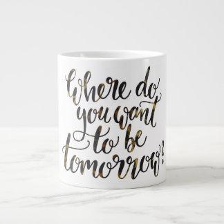 """""""Donde usted quiere ser"""" taza de motivación"""
