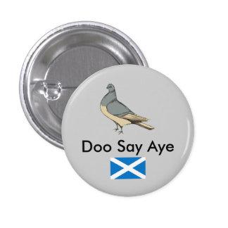 Doo dice Aye la paloma Pinback de Escocia Chapa Redonda 2,5 Cm