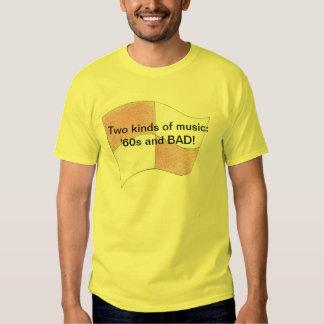 Dos clases de música: ¡los años 60 y MALO! Camisetas