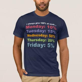 Doy SIEMPRE 100% en el TRABAJO… Camiseta