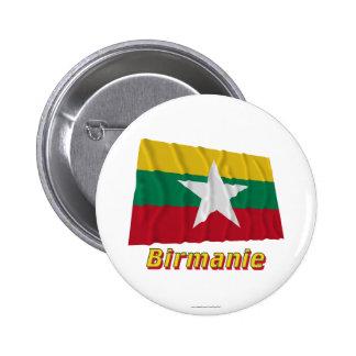 Drapeau Birmanie avec le nom en français Pinback Button