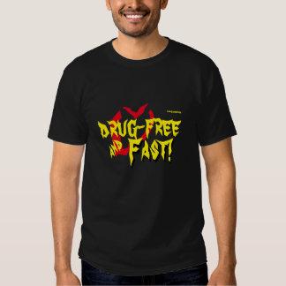 """¡""""Droga-libre y rápido! """" Camiseta"""