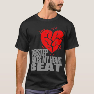 Dubstep hace mi golpe de corazón camiseta