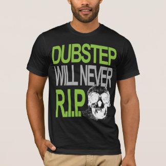 Dubstep nunca R.I.P.T-shirt Camiseta