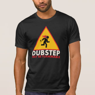 Dubstep puede ser camisa inflamable