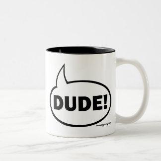 DUDE-1 TAZA DE CAFÉ