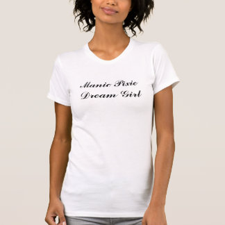 Duendecillo maníaco Dreamgirl Camiseta