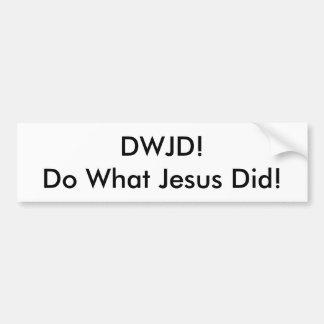 ¡DWJD! ¡Haga lo hizo qué Jesús! PEGATINA PARA EL Pegatina Para Coche