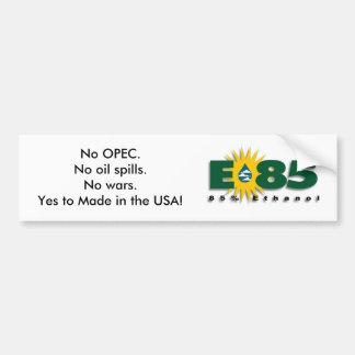 E85 - La ninguna OPEP, derrames de petróleo o guer Pegatina Para Coche