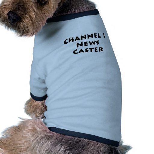 Echador de las noticias del canal 5 camisetas mascota