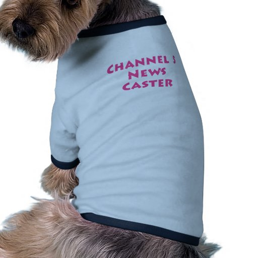 Echador de las noticias del canal 5 camisetas de perro