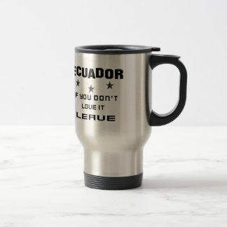 Ecuador si usted no lo ama, se va taza de viaje