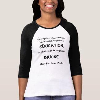 Educación y cerebros camisetas